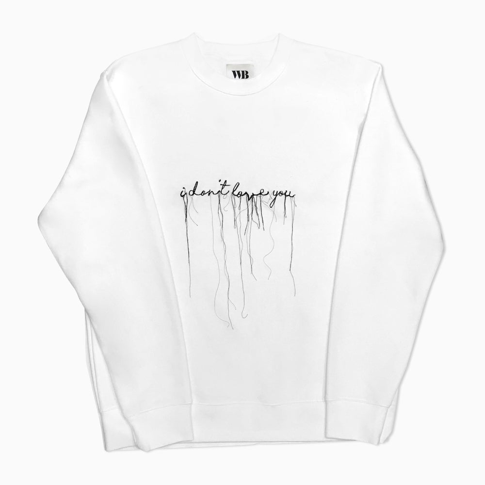 Image of 'I DONT LOVE YOU' Embroidered sweatshirt