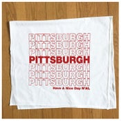 Image of Pittsburgh Have A Nice Day N'at Tea Towel - New!