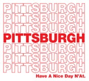 Image of Pittsburgh Have A Nice Day N'at Print