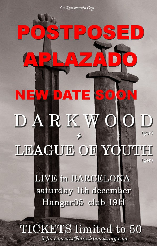 Image of SOLD OUT! DARKWOOD (ger) + LEAGUE OF YOUTH (ger) LIVE in Barcelona. Saturday 1th december 2018