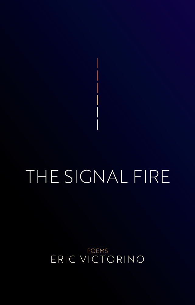 Image of PREORDER The Signal Fire - Poems by Eric Victorino