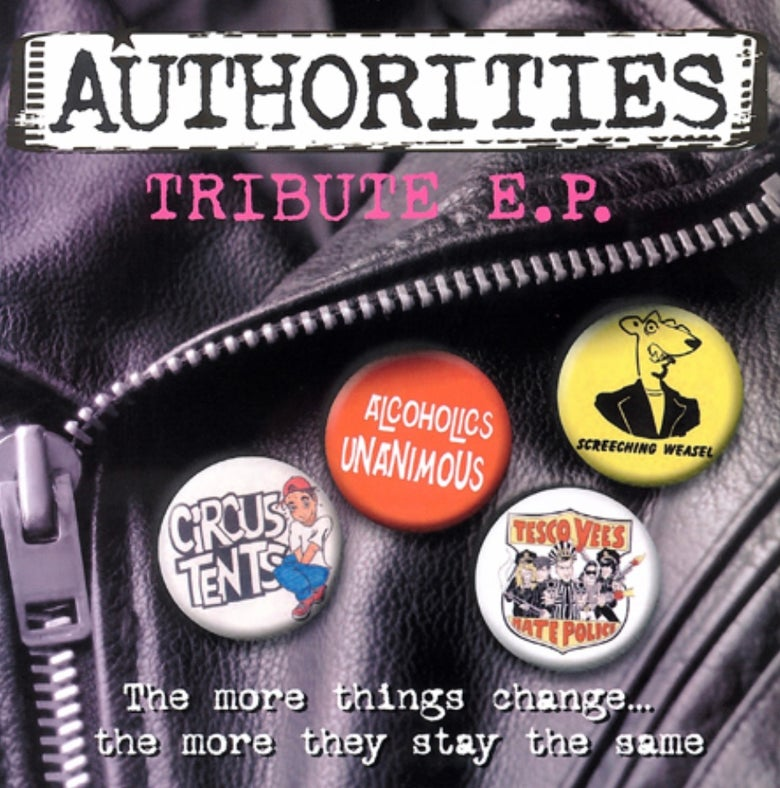 "Image of AUTHORITIES Tribute 7"" featuring THE CIRCUS TENTS, SCREECHING WEASEL, and more!"