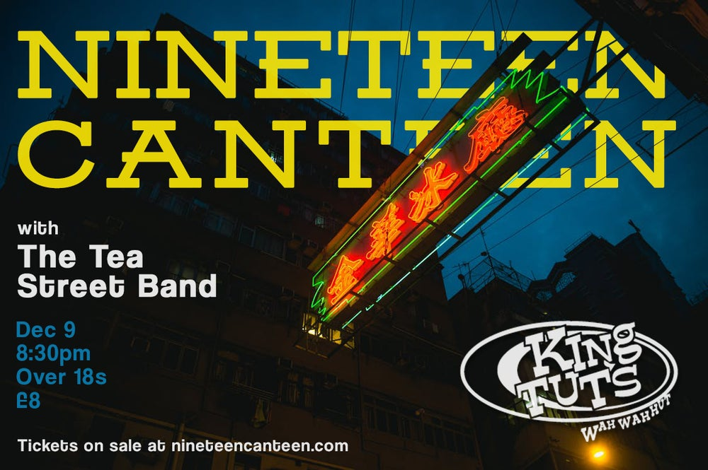 Image of Ticket: Nineteen Canteen w/ Tea Street Band @ King Tuts