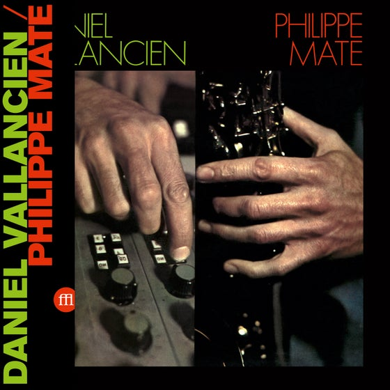 Image of Philippe Maté / Daniel Vallancien ''Maté / Vallancien'' (FFL047)