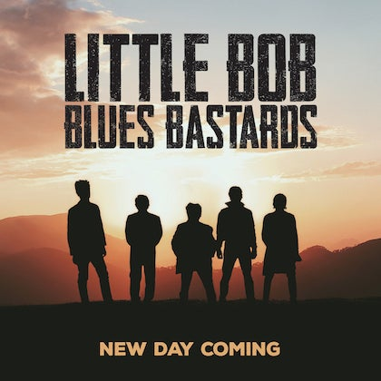 Image of LITTLE BOB BLUES BASTARDS - New Day Coming - Édition Vinyle