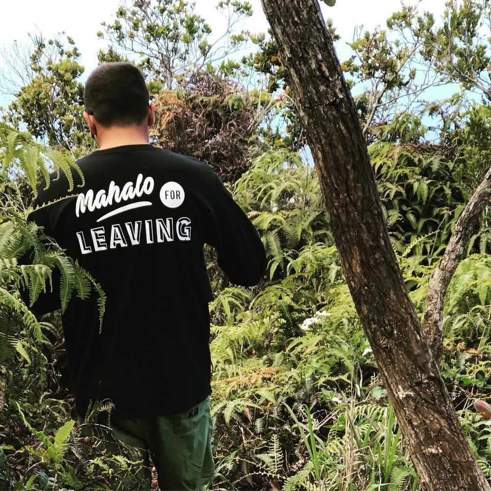Image of Mahalo For Leaving - Longsleeve Tee