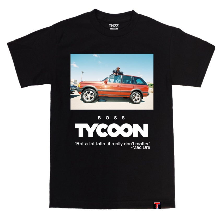 Image of LIMITED MAC DRE - BOSS TYCOON