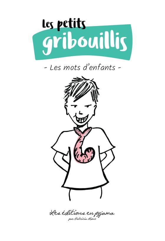 Image of Les petits gribouillis (Les mots d'enfants)