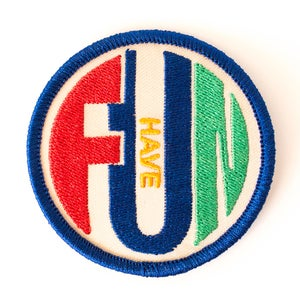 Image of Have Fun Patch