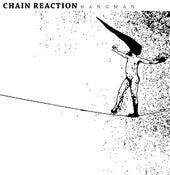 "Image of CHAIN REACTION - Hangman 7"" (ltd to 100)"