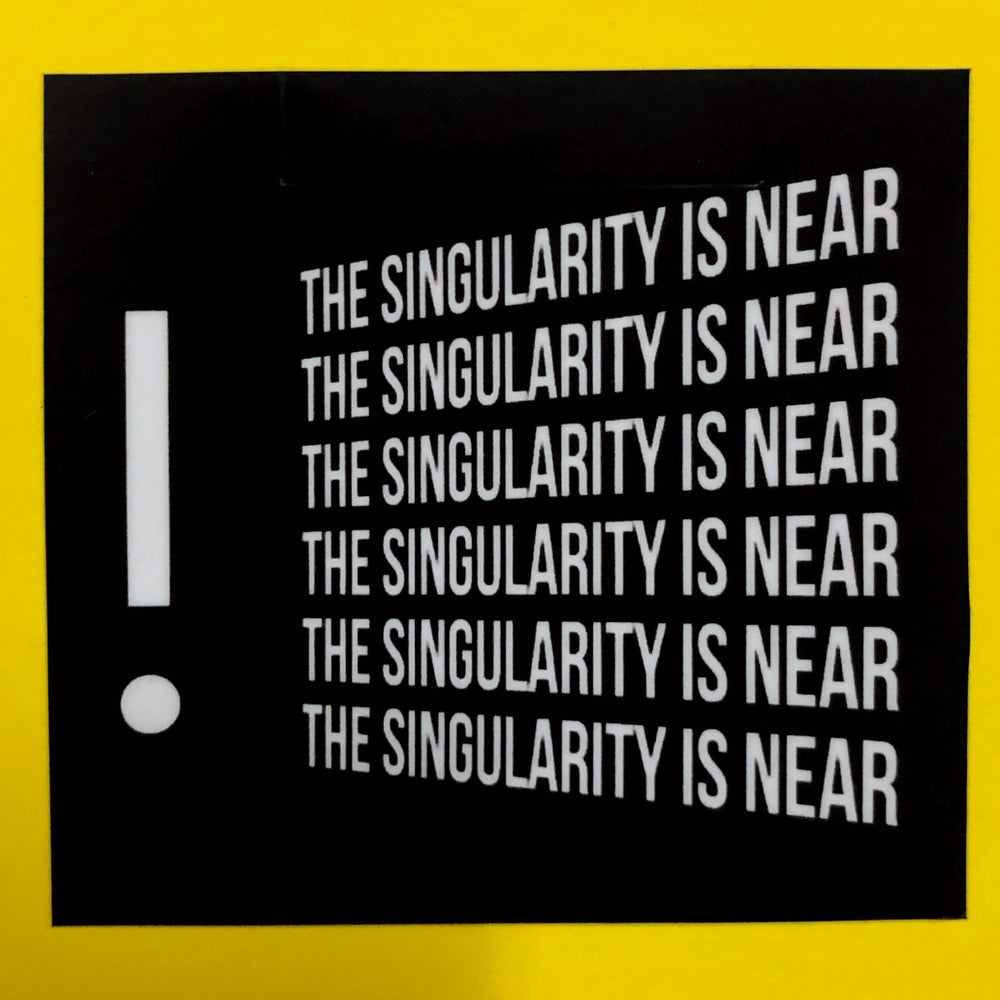 Image of The Singularity is Near Sticker
