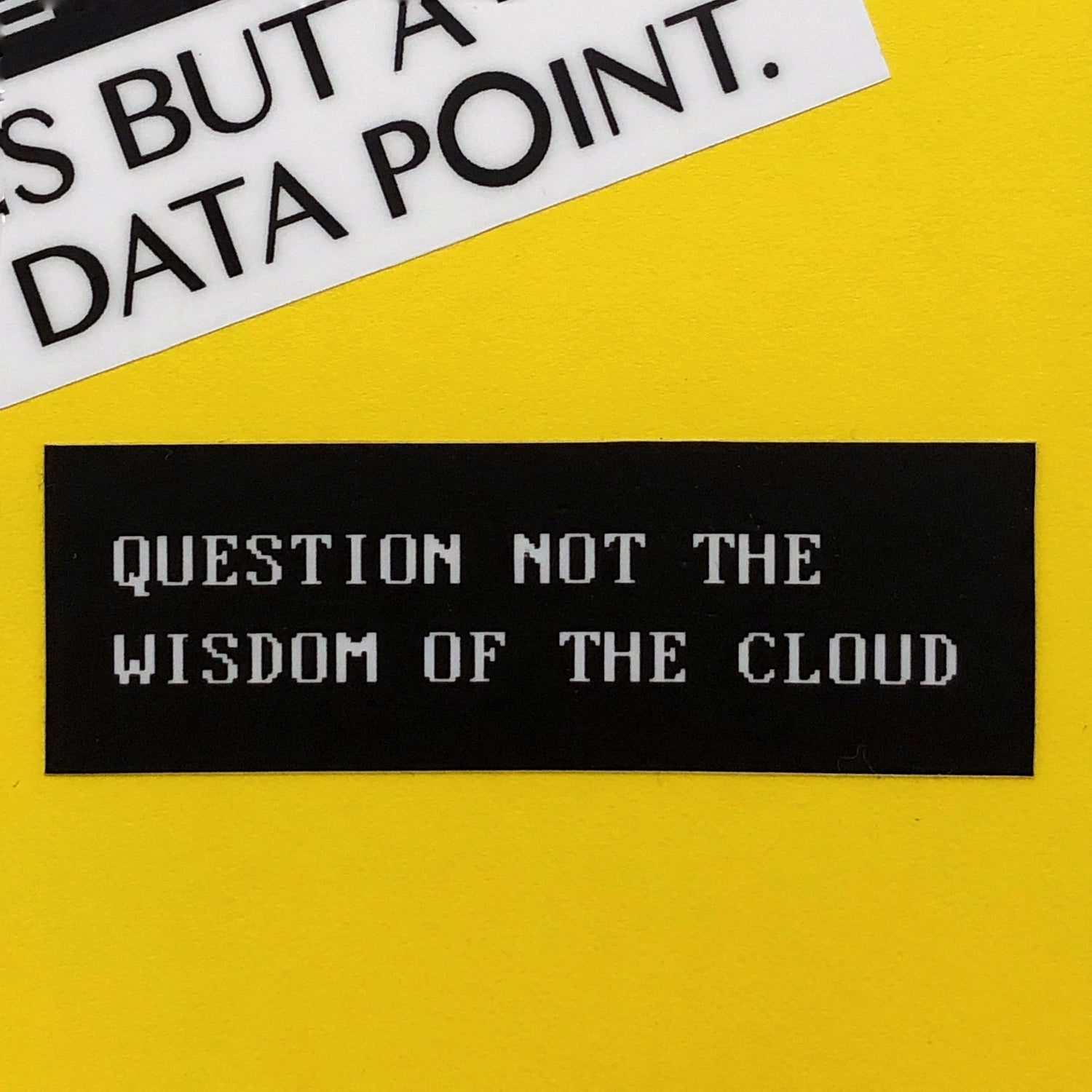 Image of Question Not the Wisdom of The Cloud Sticker