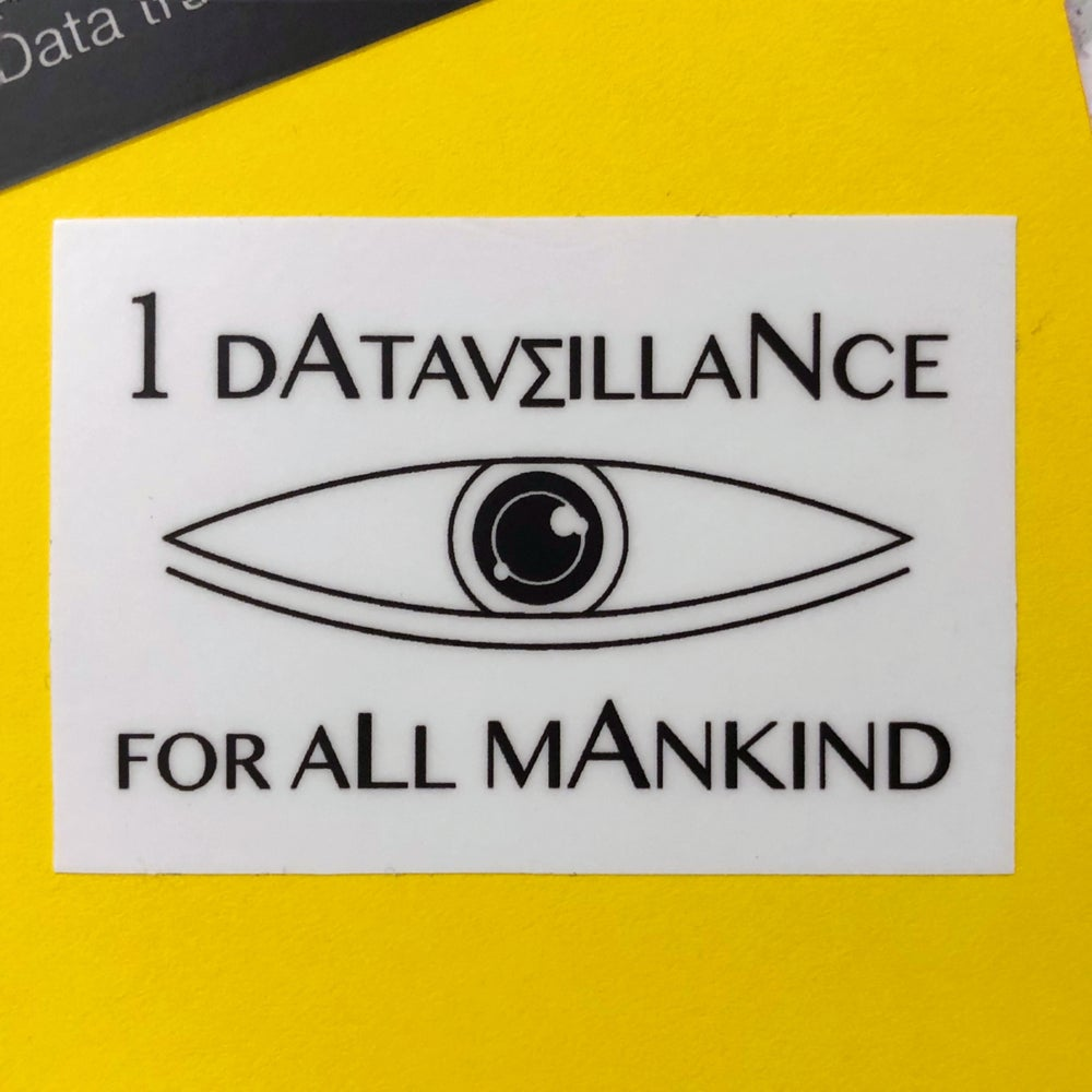 Image of One Dataveillance for All Mankind Sticker