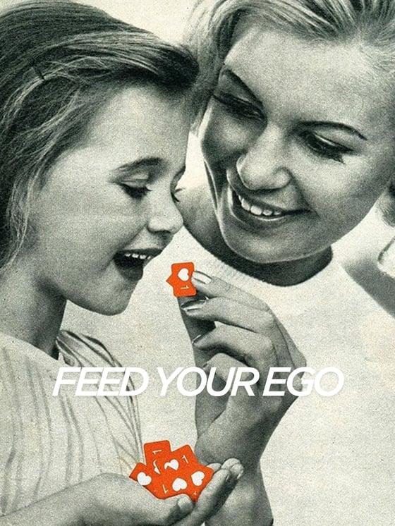 Image of FEED YOUR EGO SLAP