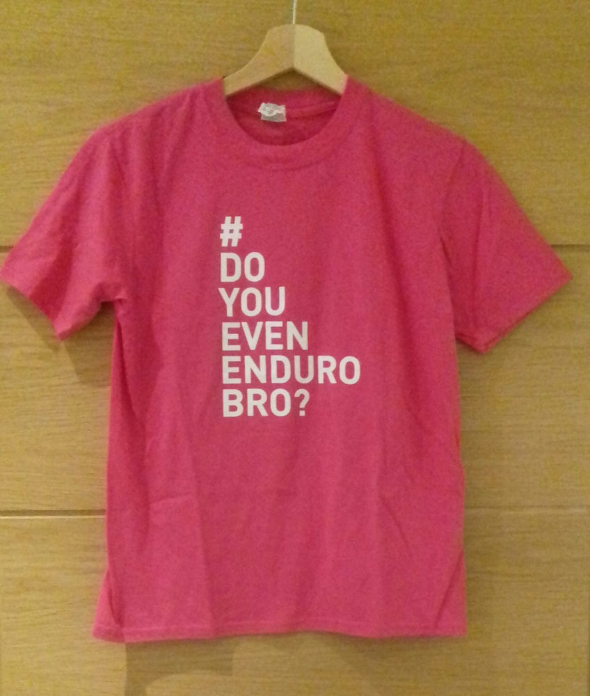 Image of Pink #doyouevenendurobro T-shirt - Male, Female and Youth Sizes Available