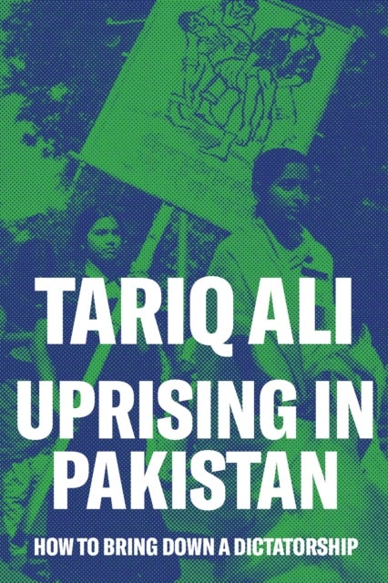 Image of Uprising in Pakistan (How to Bring Down a Dictatorship)