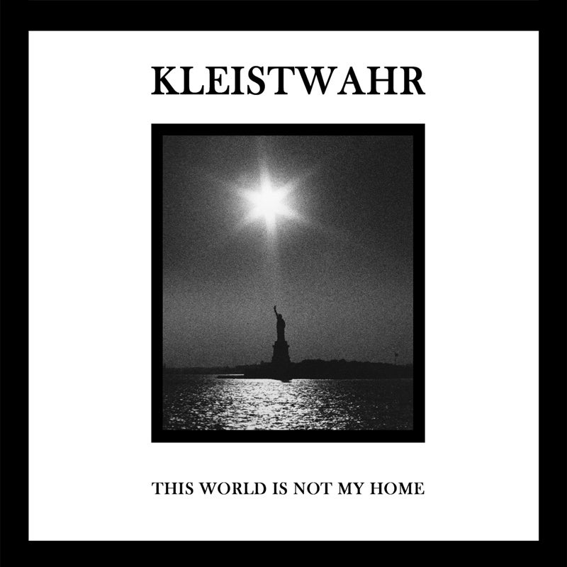 Image of Kleistwahr 'This World Is Not My Home'/'Over Your Heads Forever' 2LP set PRE-ORDER