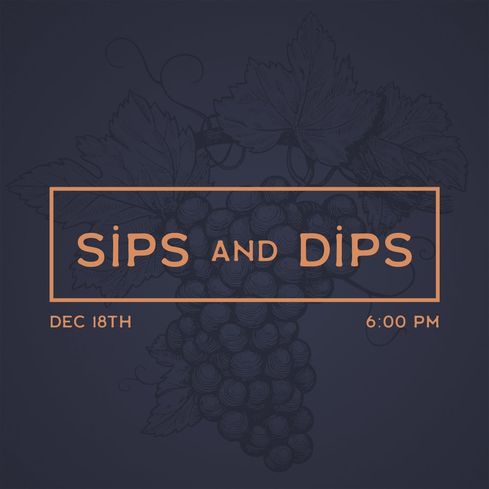 Image of Sips and Dips Wine Tasting