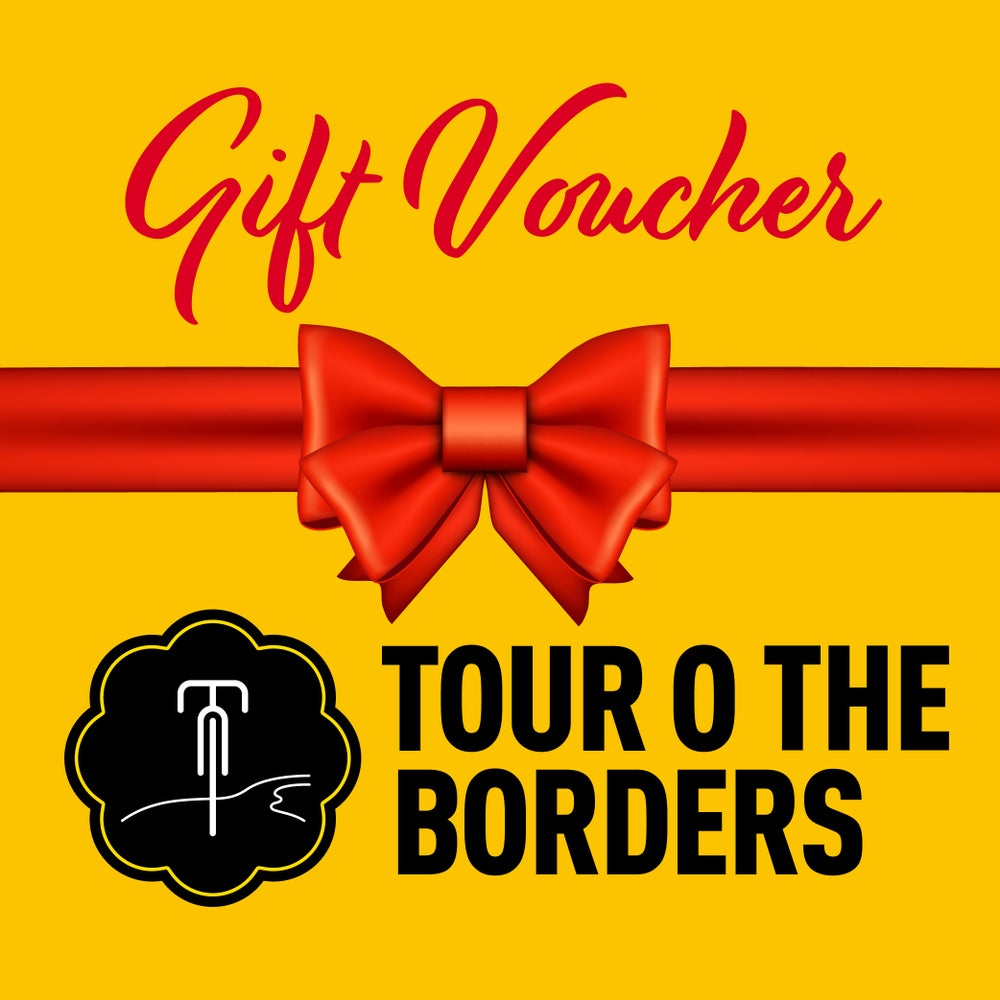 Image of Tour O The Borders 2019 Gift Voucher