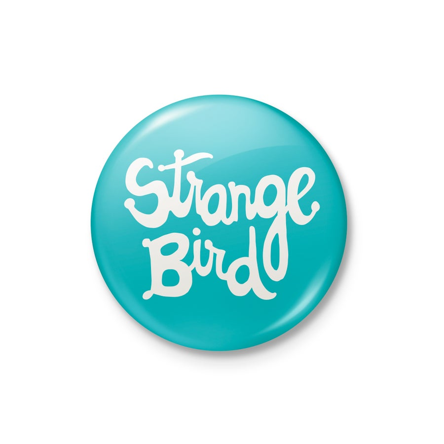 "Image of Strange Bird 1.5"" Button"