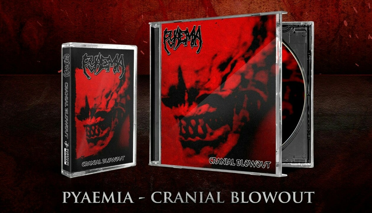Image of PYAEMIA - Cranial Blowout CDs & Tapes