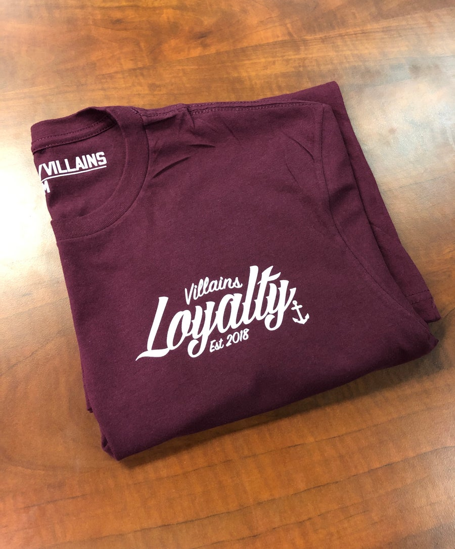 Image of Villains Loyalty maroon tee