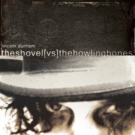 "Image of ""The Shovel vs. the Howling Bones"" CD"