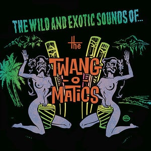 Image of LP The Twang O Matics : Wild & Exotic Sounds Of.  Ltd Edition Yellow vinyl.