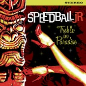 Image of LP. Speedball Jr : Treble In Paradise.
