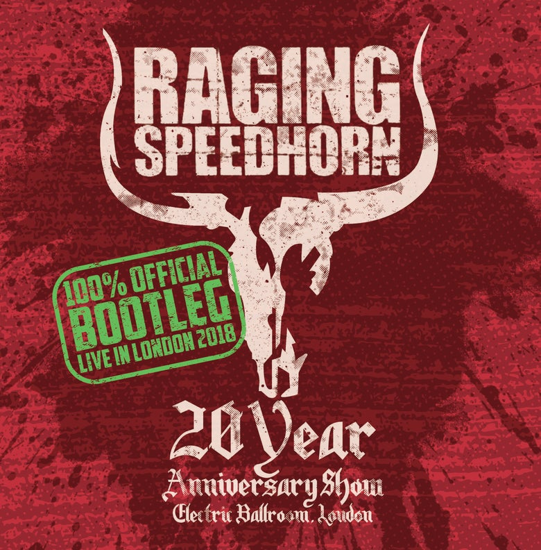 Image of Raging Speedhorn Live In London Official Bootleg Ltd Edition CD Pre-order