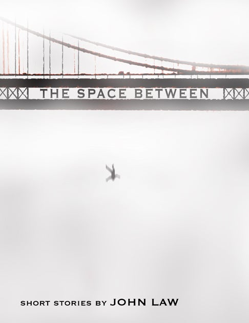 Image of The Space Between: Short Stories by John Law