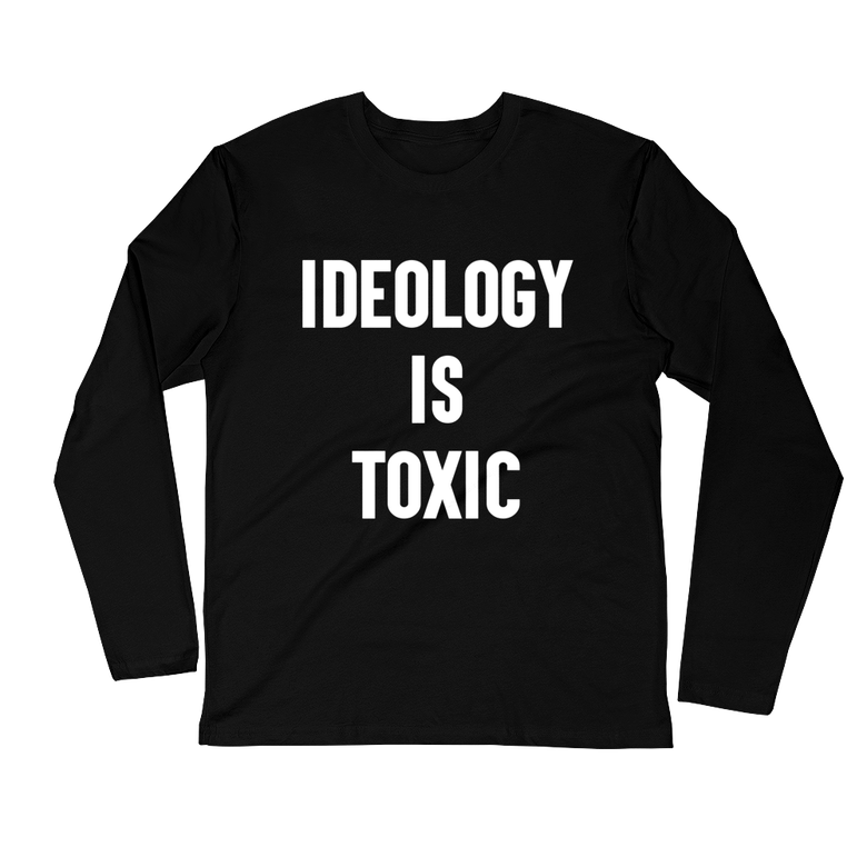 Image of Ideology is Toxic Long Sleeve
