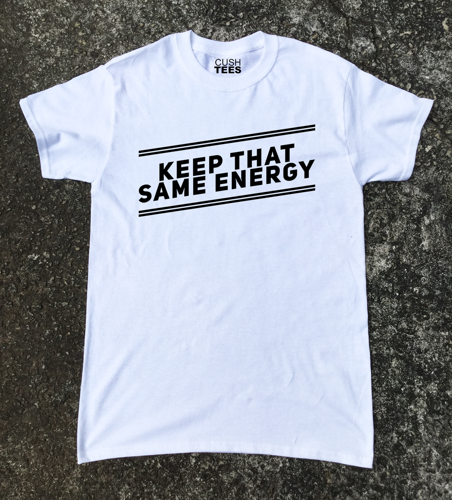 Image of Keep that same energy...Unisex t-shirt