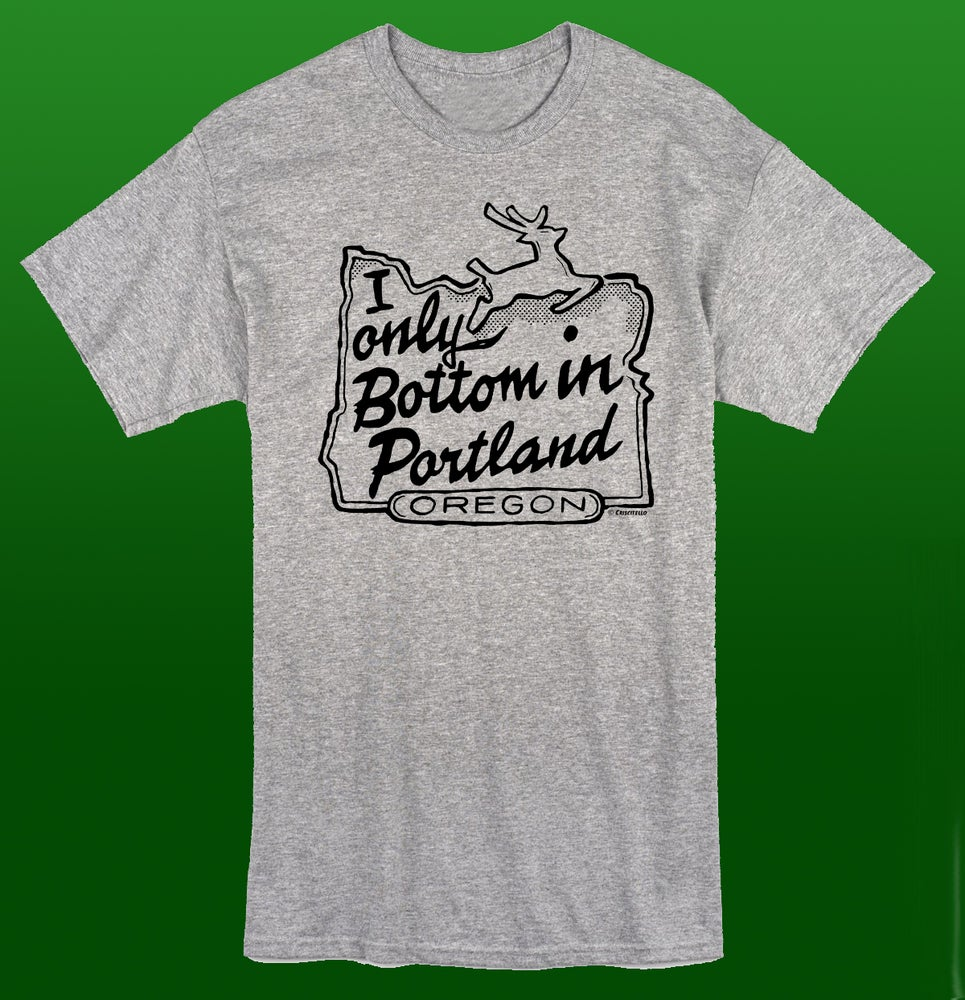 Image of I Only Bottom In Portland Tee