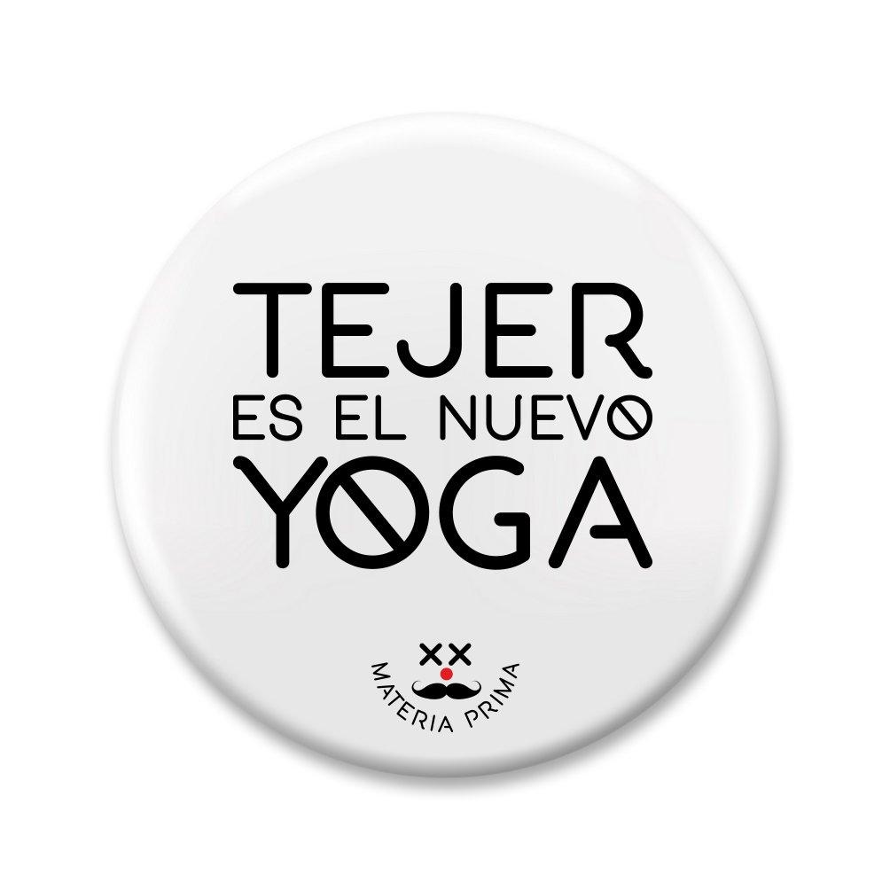 """Image of Chapa """"Tejer es el nuevo  yoga"""""""