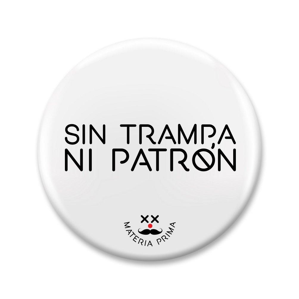 """Image of Chapa """"Sin trampa ni patrón"""""""
