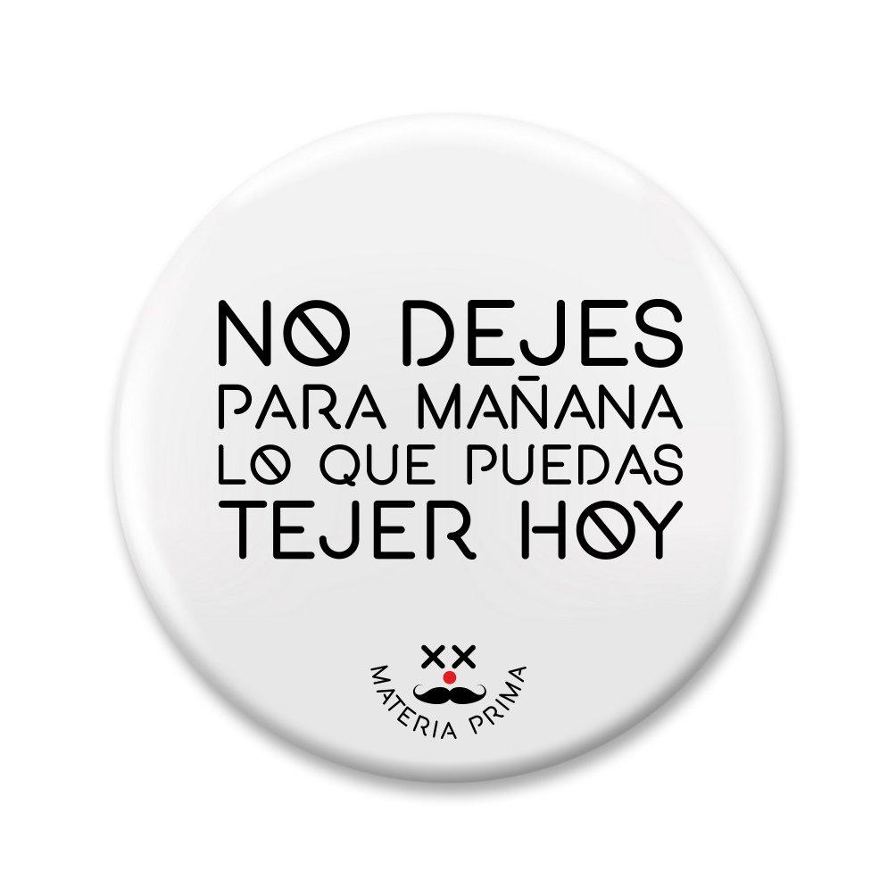 "Image of Chapa ""No dejes para mañana..."""