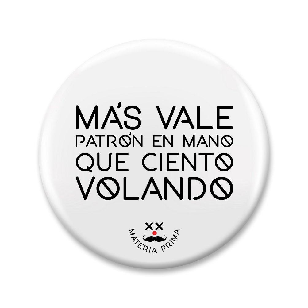 """Image of Chapa """"Más vale patron en mano..."""""""