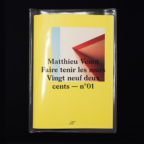 Image of Matthieu Venot — Faire tenir les murs (100 copies)