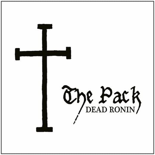 THE PACK 'Dead Ronin' LP on Black Vinyl
