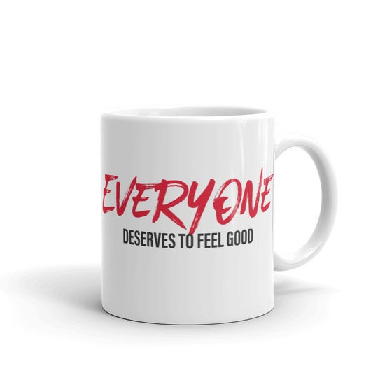 Image of Everyone Deserves to Feel Good Mug