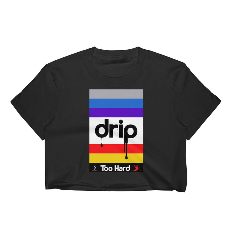 Image of DRIP TO HARD CROPTOP TEE