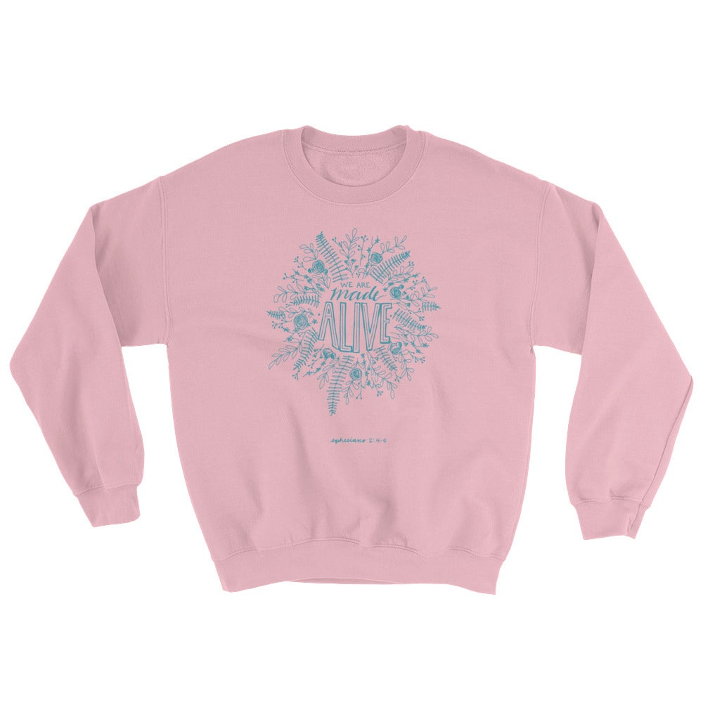 Image of Women's Sweatshirt - We are Made Alive