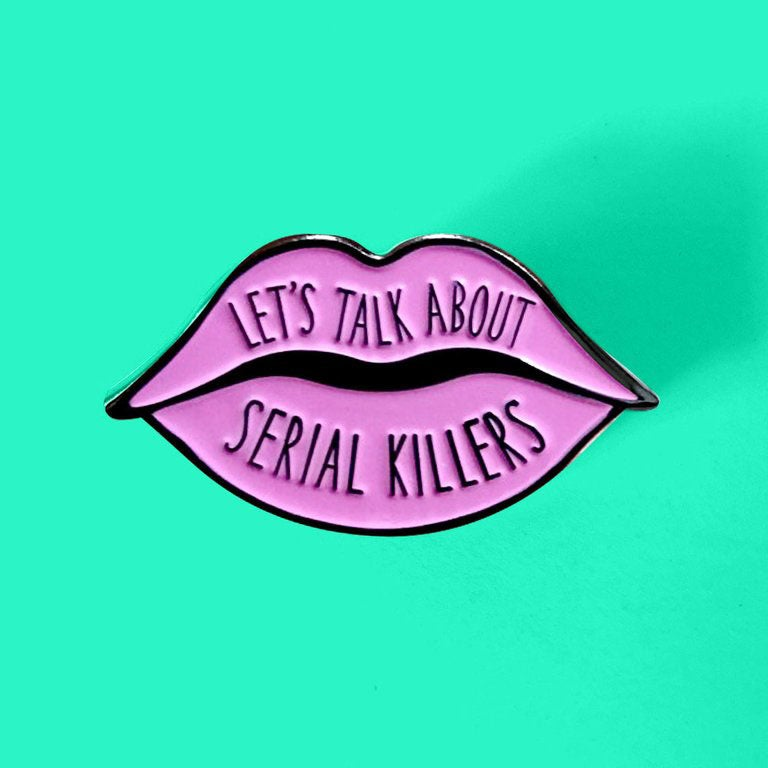 Image of Pink Let's Talk About Serial Killers Lips Enamel Pin