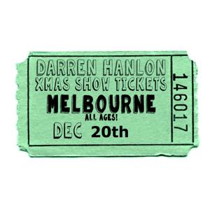 Image of Darren Hanlon - MELBOURNE- THURSDAY 20th DEC - $26