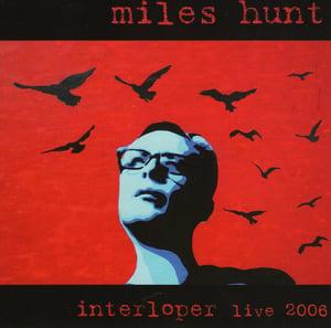 Image of Miles Hunt - Interloper Live 2006