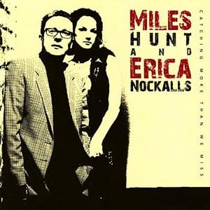 Image of Miles Hunt & Erica Nockalls - Catching More Than We Miss