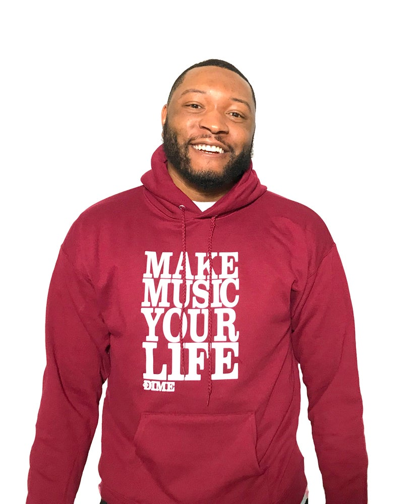 Image of Make Music Your Life Hoodie