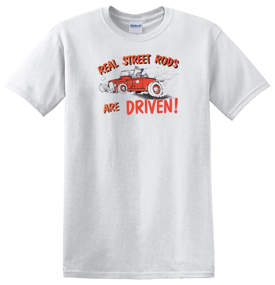 Image of Real Hot Rods Are Driven! T-shirt