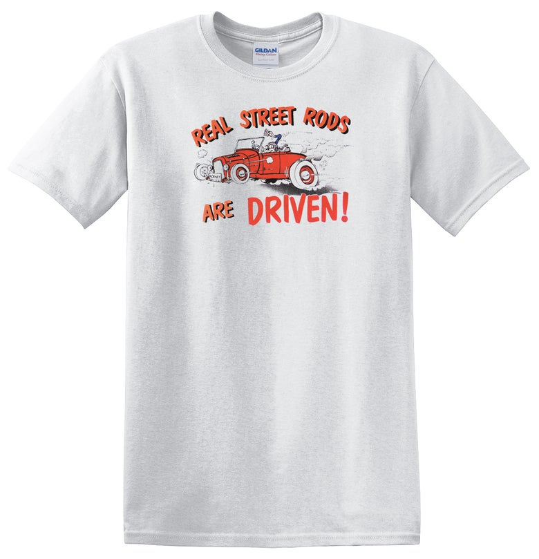Image of Real Street Rods Are Driven! T-shirt